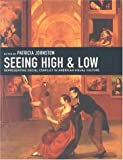 img - for Seeing High and Low: Representing Social Conflict in American Visual Culture book / textbook / text book