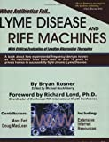 img - for When Antibiotics Fail: Lyme Disease and Rife Machines, with Critical Evaluation of Leading Alternative Therapies by Bryan Rosner (2005-01-05) book / textbook / text book