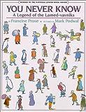 You Never Know: A Legend of the Lamed-vavniks (0688158064) by Prose, Francine