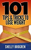 101 Tips & Tricks to Lose Weight