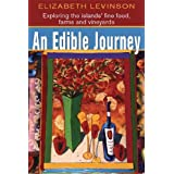 An Edible Journey (3rd Edition): Exploring the Islands' Fine Foods, Farms and Vineyardsby Elizabeth Levinson