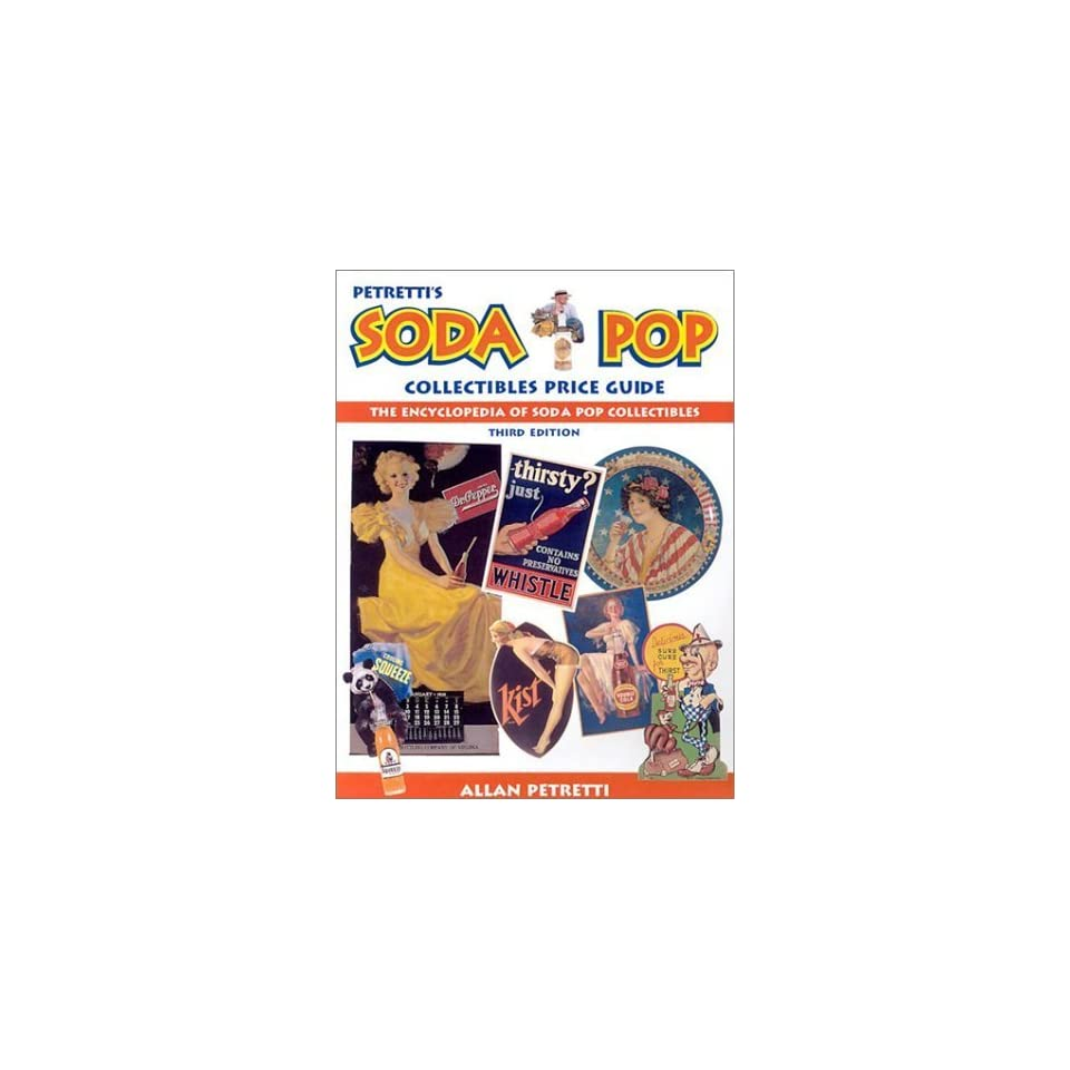Petrettis Soda Pop Collectibles Price Guide [Paperback