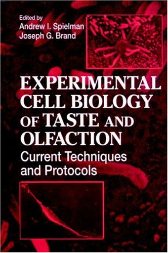 Experimental Cell Biology Of Taste And Olfaction: Current Techniques And Protocols