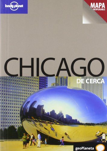 Lonely Planet Chicago De Cerca (Travel Guide) (Spanish Edition)