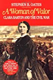 Woman of Valor: Clara Barton and the Civil War (0028740122) by Oates, Stephen B.