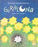 img - for Giraluna / Moonflower (Spanish Edition) book / textbook / text book