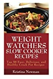 Read Weight Watchers Recipes: 50 Weight Watcher Slow Cooker Recipes For Quick & Easy, One Pot, Healthy Meals on-line