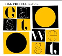 ♪East/West [LIVE] Bill Frisell