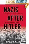 Nazis After Hitler: How Perpetrators...