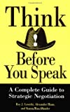 Think Before You Speak: A Complete Guide to Strategic Negotiation (Portable MBA (Wiley))