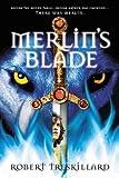 Merlin's Blade (The Merlin Spiral)