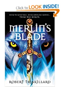 Merlin's Blade (Merlin Spiral, The) - Robert Treskillard
