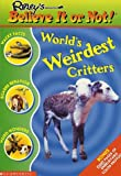 World's Weirdest Critters (Ripley's Believe It Or Not!) (0439306175) by Mary Packard