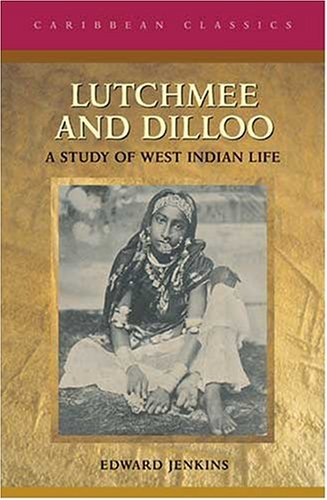 Lutchmee and Dilloo: A Study of West Indian Life...