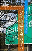 White Lake Road: Volume 1