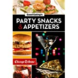 Good Eating's Party Snacks and Appetizers: Simple to Make and Easy to Share Hors d'Oeuvres, Desserts and Cocktails
