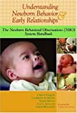 By J. Kevin Nugent - Understanding Newborn Behavior & Early Relationships: The Newborn Behavioral Obsrvations (NBO) System Handbook: 1st (first) Edition