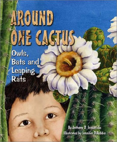 Around One Cactus: Owls, Bats and Leaping Rats (Sharing Nature With Children Book)