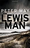 Peter May The Lewis Man: Book Two of the Lewis Trilogy