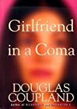 GIRLFRIEND IN A COMA (0060391782) by Douglas COUPLAND