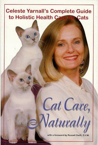 Cat Care Naturally, Celeste Yarnall, Imelda Lopez-Casper