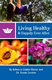 img - for Living Healthy & Happily Ever After book / textbook / text book