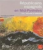 echange, troc José Jornet, Collectif - Républicains espagnols en Midi-Pyrénées : Exil, histoire et mémoire