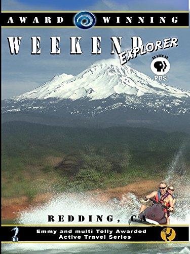 Weekend Explorer - Redding, California