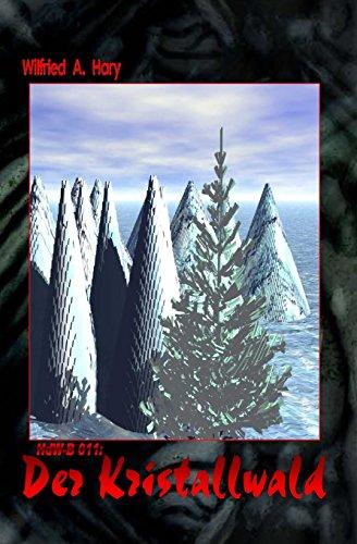HdW-B 011: Der Kristallwald: Die Bände 33 bis 35 der Serie HERR DER WELTEN hier in einem Buch zusammengefasst!: Volume 11 (HERR DER WELTEN  Buchausgabe)