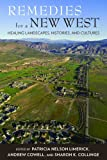 img - for Remedies for a New West: Healing Landscapes, Histories, and Cultures book / textbook / text book