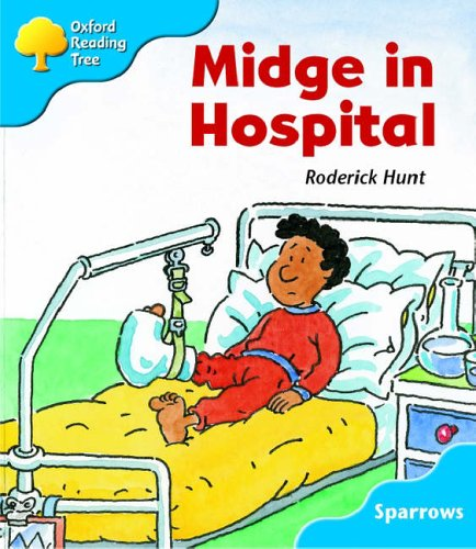 Midge in Hospital Stage 3 Sparrows (Oxford Reading Tree Branchesos)
