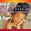 Someone to Watch Over Me (       UNABRIDGED) by Michelle Stimpson Narrated by Jennifer Kidwell