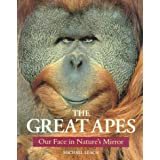 The Great Apes: Our Face in Nature's Mirrorby Michael Leach