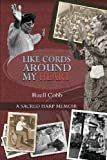 Like Cords Around My Heart: A Sacred Harp Memoir