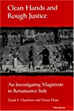 img - for Clean Hands and Rough Justice: An Investigating Magistrate in Renaissance Italy (Studies in Medieval and Early Modern Civilization) book / textbook / text book