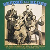 Before The Blues: The Early American Black Music Scene, Vol. 1
