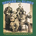 VARIOUS - BEFORE THE BLUES, VOLUME 1...