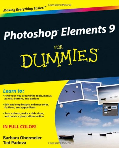 Photoshop Elements 9 for Dummies (For Dummies (Computer / Tech))