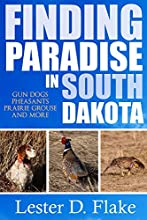 Finding Paradise in South Dakota gun dogs pheasants prairie grouse and more