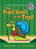 The Frail Snail on the Trail (Sounds Like Reading) (0761342036) by Cleary, Brian P.
