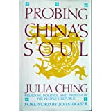 Probing China's Soul: Religion, Politics, and the Protest in the People's Republic