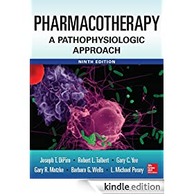 Pharmacotherapy A Pathophysiologic Approach 9/E (Pharmacotherapy : a Pathophysiologic Approach)