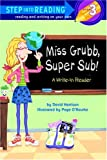 Miss Grubb, Super Sub!: A Write-In Reader (Step into Reading) (037582894X) by Harrison, David L.