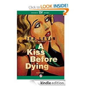 Kindle Daily Deal: A Kiss Before Dying by Ira Levin (Author), Otto Penzler (Introduction) Publisher: Pegasus Books; Reprint edition (May 10, 2011)