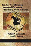 img - for Teacher Certification and the Professional Status of Teaching in North America: The New Battleground for Public Education book / textbook / text book