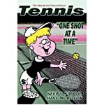 img - for Tennis--One Shot at a Time: Keep It Simple, Have More Fun (Paperback) - Common book / textbook / text book