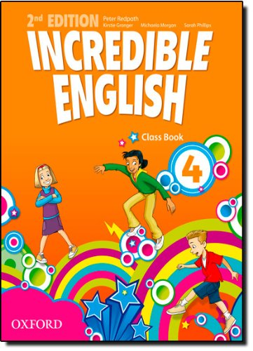 Incredible english. Class book. Per la Scuola elementare: 4