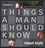 img - for Esquire's Things a Man Should Know About Style (Things a Man Should Know) book / textbook / text book