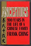 Ancestors: 900 Years in the Life of a Chinese Family (0688044611) by Frank Ching