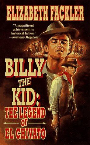 Billy the Kid: The Legend of El Chivato (Billy the Kid), Elizabeth Fackler